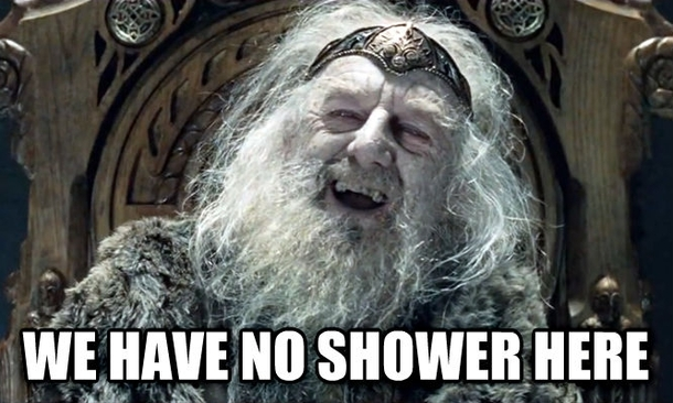 After a week in the mountains when my mom asked why I hadnt bathed