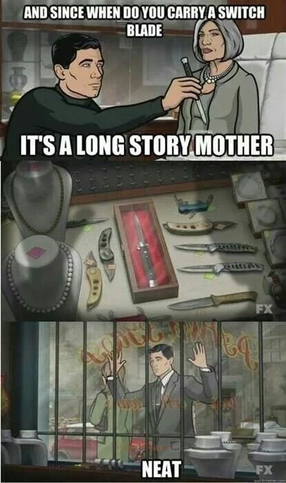 Archer you lovely piece of shit