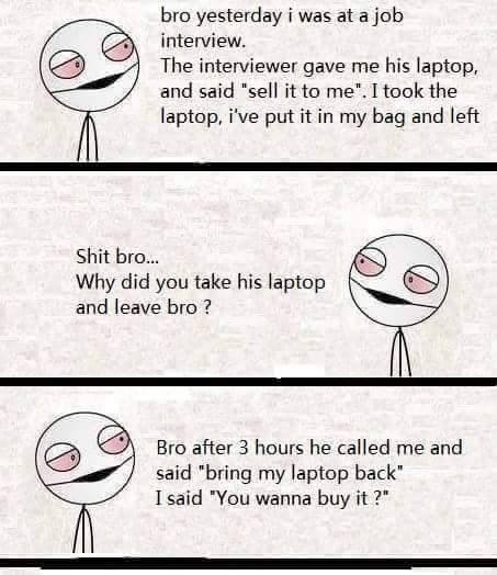 bro yesterday i was at a job interview meme guy