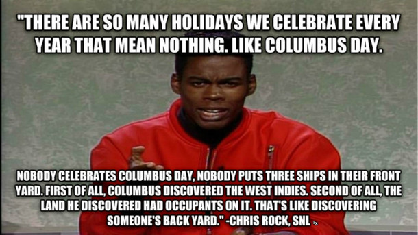 chris rock on columbus day 52876 chris rock on columbus day meme guy
