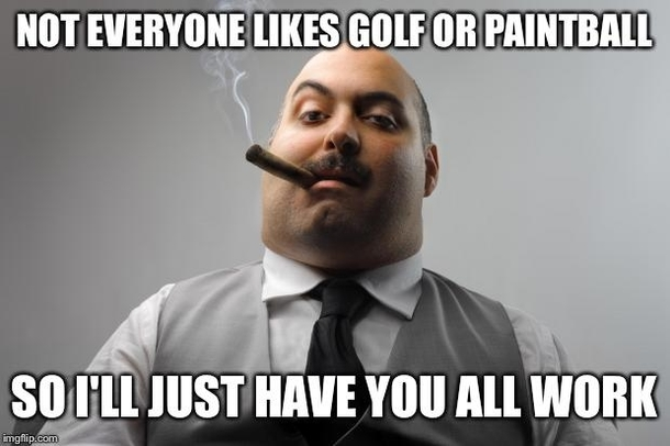 corporate gave us a free team building day meme guy
