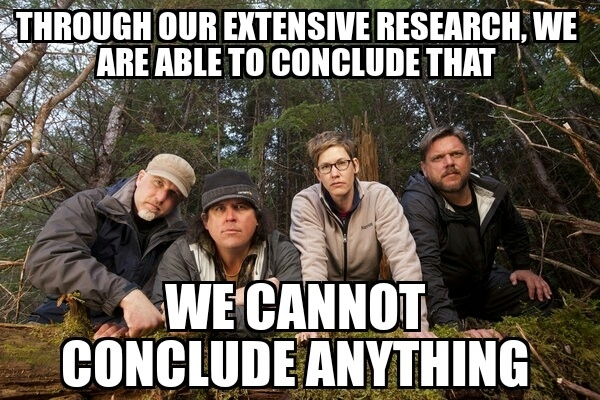 Every single episode of Finding Bigfoot ends the same way - Meme Guy