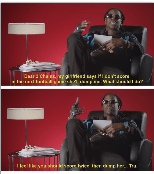 Great advice from chainz