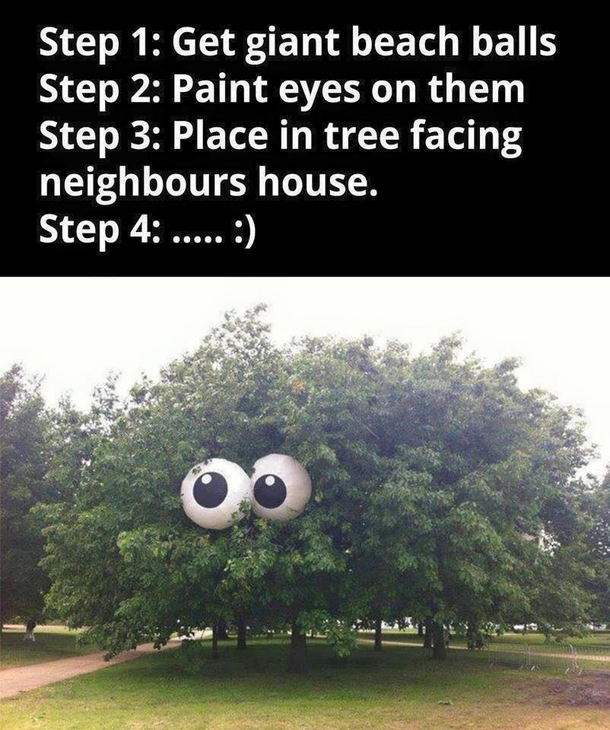 How to terrify your neighbours