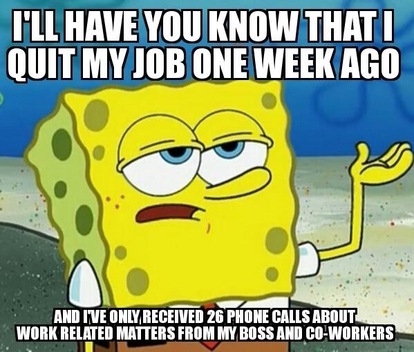 Funny Quit Job Meme : I just quit my job of years meme guy