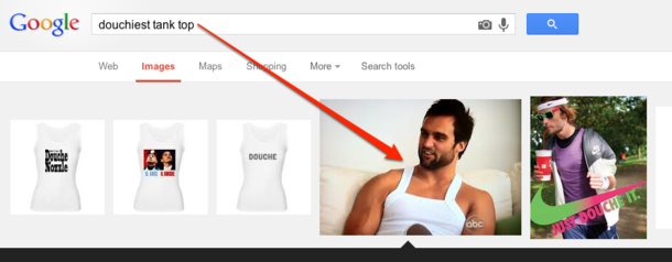 I was trying to describe the douchiest tank top I had ever seen Couldnt remember what reality show the guy was from Google Images knew