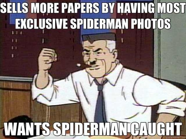 J Jonah Jameson is pretty high on the list of the worst businessmen in the world