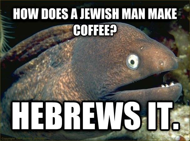 Funny Jew Meme : Jewish coffee meme guy