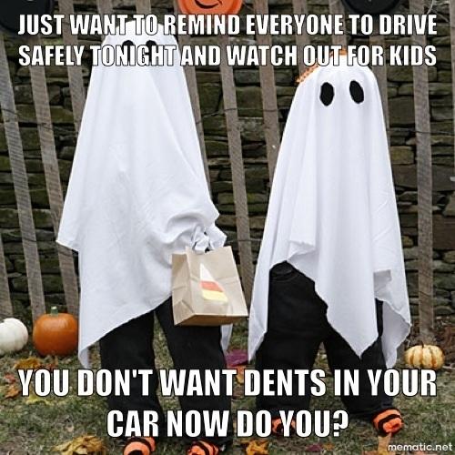 Just A Halloween Reminder