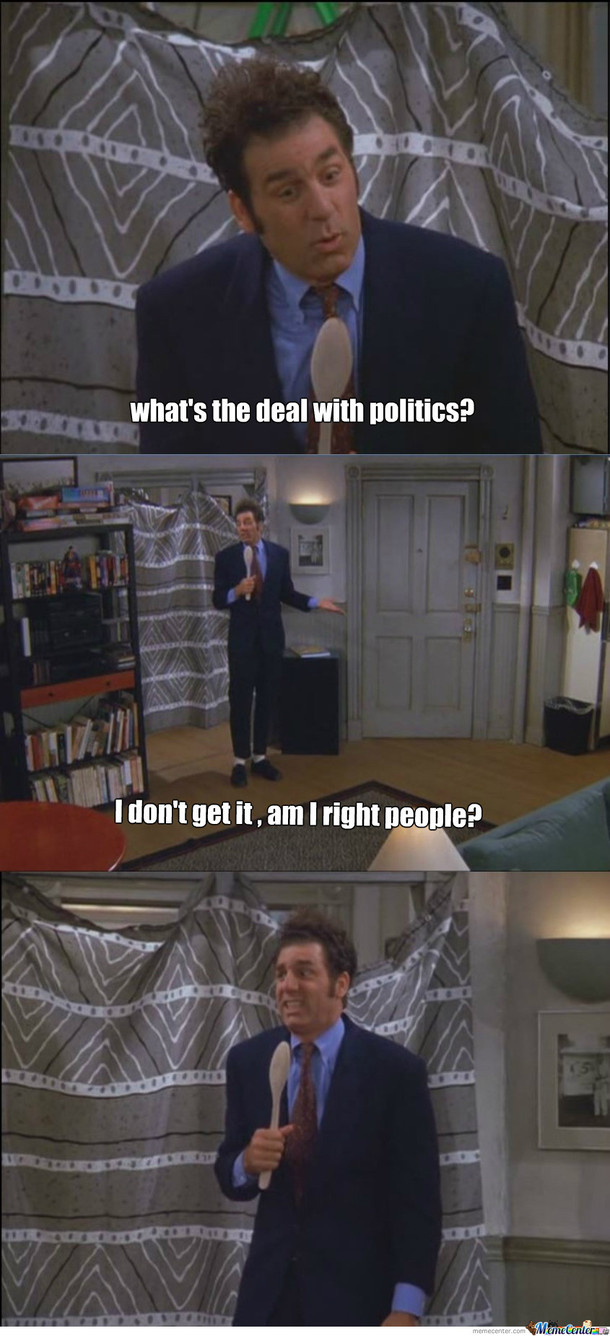 Kramer and I share the same view on politics