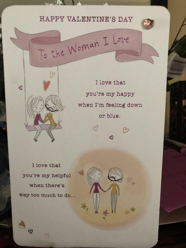 My dad accidentally bought a same sex Valentines Day card and instead of getting another card he drew a little beard on one of the women