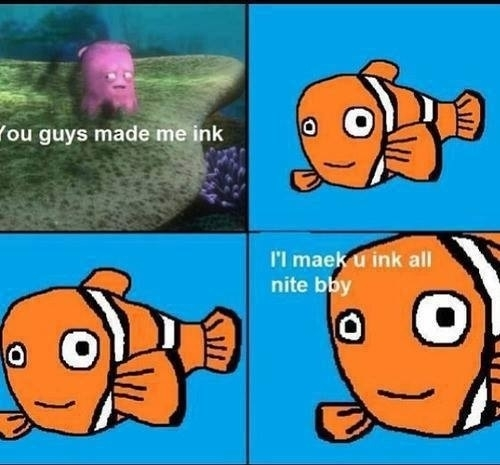 My Friend sent me this while we were watching Finding Nemo with his family I tried my darnedest not to vomit with laughter
