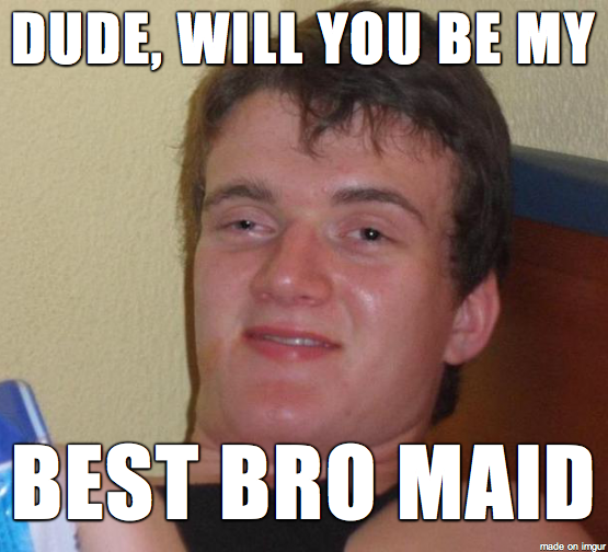 My Friend Was Trying To Ask Me To Be His Best Man Last Night Meme Guy