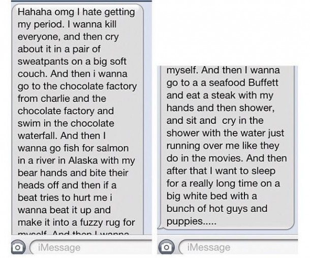 My friends perfect description of being on your period