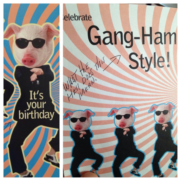 my grandpa always adds his comments to my birthday cards