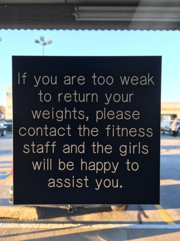 My gym is pretty passive-aggressive - Meme Guy