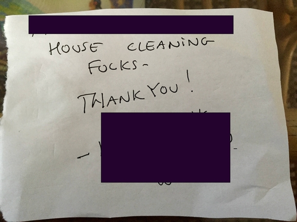My Mom Was Going To Leave This Along With For The House Cleaning