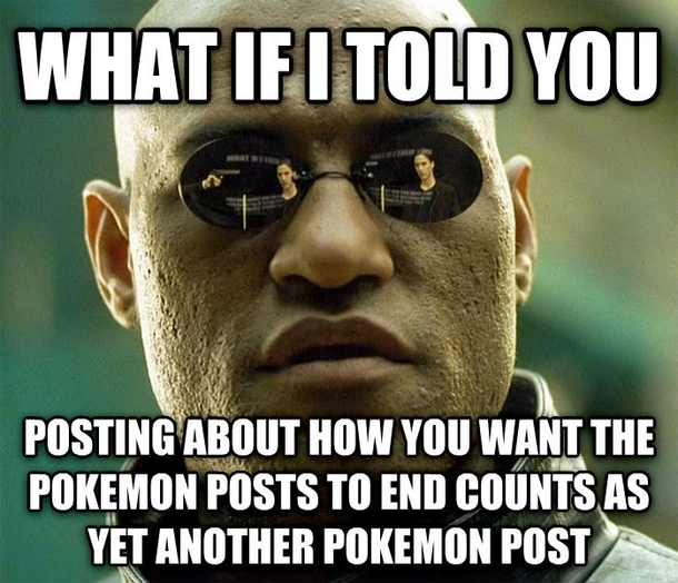 oh you want the pokemon posts to end do you 92419 oh you want the pokemon posts to end do you meme guy
