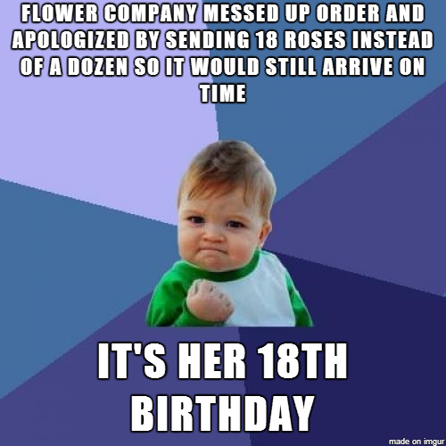Ordered Roses For Her Birthday I Just Went With It