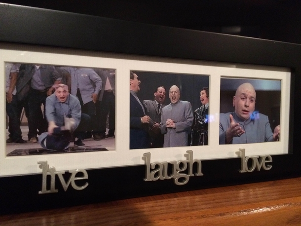 Pic #1 - I was gifted a Live Laugh Love picture frame - Meme Guy