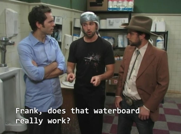 Pic #2 - Its Always Sunny showing the obvious flaws of torture techniques