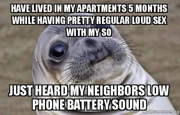 Saw a post where a fellow redditor discovered how thin his walls were because heard his apartment neighbor sneezeI too now know your pain