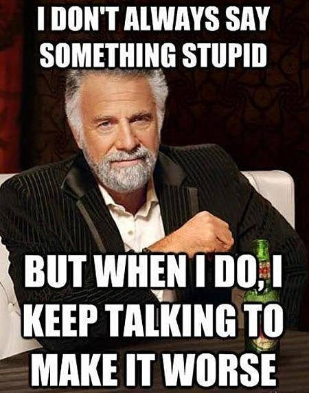 Image result for memes on saying stupid things