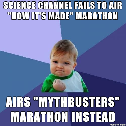 Science Channel Screwed Up The Labor Day Marathon Meme Guy