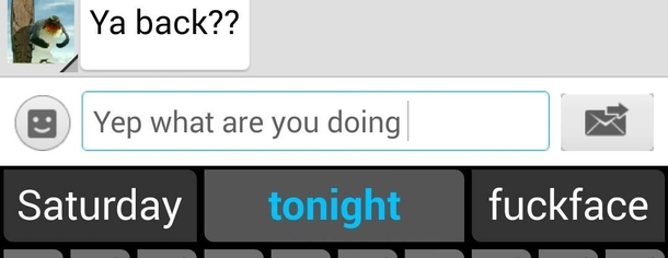So the predictive text on my phone works