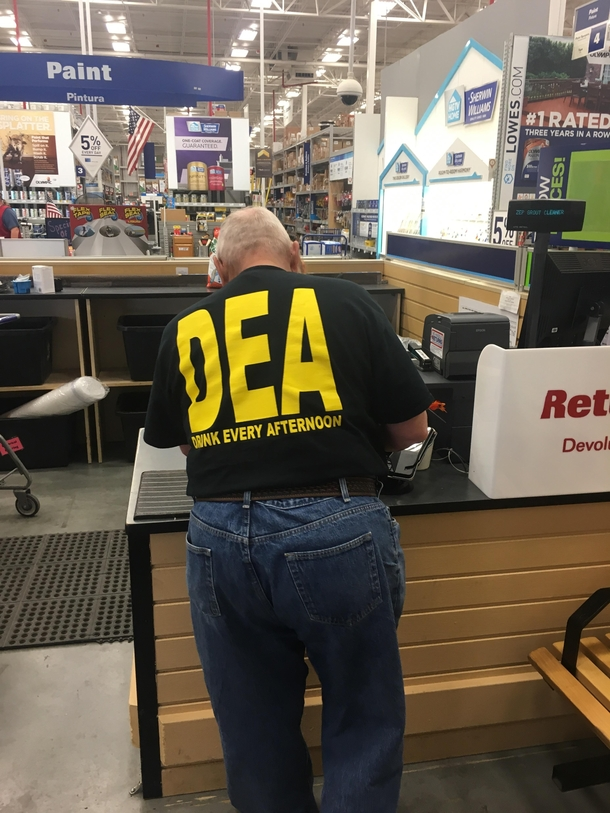 Standing behind a DEA agent at Lowes