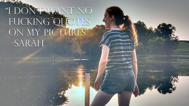 Took a picture of my girlfriend slapped a filter on it and asked her which inspirational quote she wanted with it
