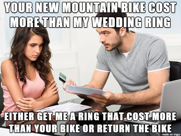 Fun Wife Meme : What my friends wife told him after he spent his money on his