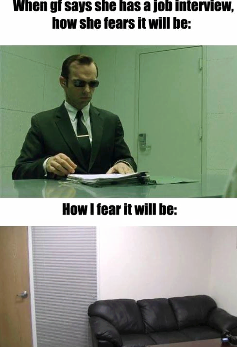 Funny Meme For Job Interviews : When gf says she has a job interview meme guy