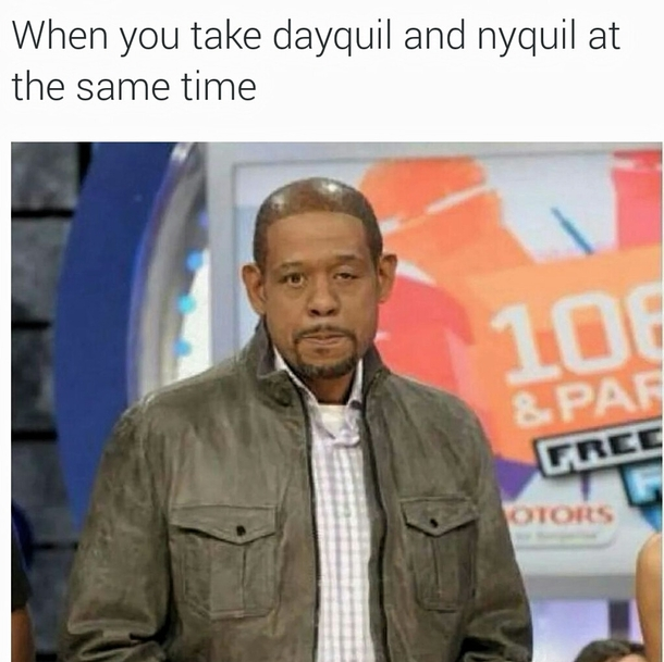 when you take dayquil and nyquil at the same time meme guy