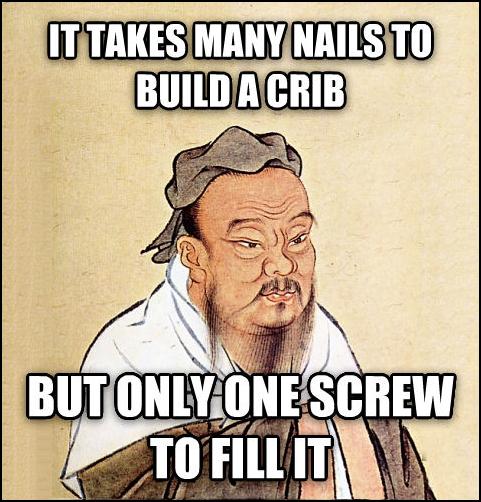 Wise Confucius says - ...