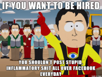A little advice for one of my facebook friends who has been unemployed for months