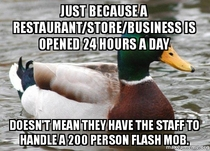 A massive swarm of people arrived at our restaurant in the middle of the night They started complaining about service times saying everything should be free because of it