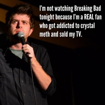 A True Breaking Bad Enthusiast