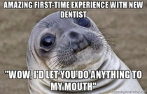 Accidentally flirting with my new dentist