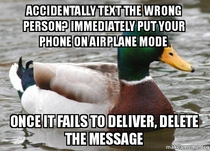 Actual Advice Mallard accidentally text the wrong person