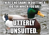 Actual Advice Mallard for anyone starting a challenging new job