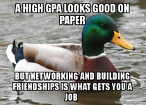 Actual Advice Mallard something i wish i knew when i started college