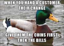 Advice for cashiers most of whom seem to get this backwards every time