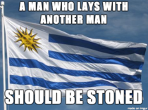 After legalizing both gay marriage and marijuana I have to assume Uruguay embraces a strict interpretation of the bible