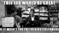 After one week of working in retail i have already come to this conclusion