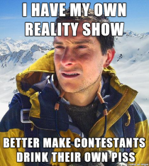 All I could think today watching Bear Grylls new show