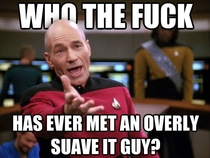 All the Overly Suave IT Guy posts got me thinking