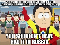 Apparently the conditions in Sochi arent favorable