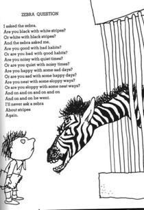 Are you black with white stripes or white with black stripes Shel Silverstein A Light in the Attic