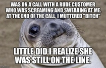 As a call center agent expressing my frustration went terribly wrong